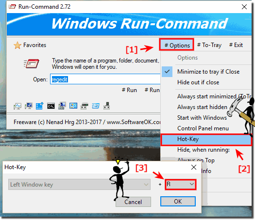 Keyboard shortcut Windows-R, in Run Command!